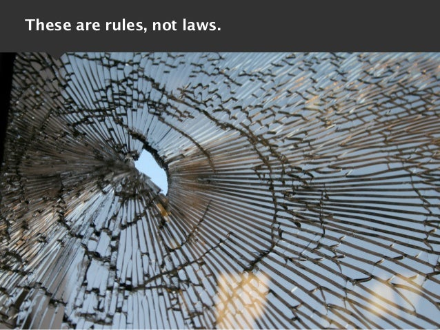 These are rules, not laws.