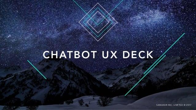CHATBOT UX DECK SANUKER INC. LIMITED © 2017