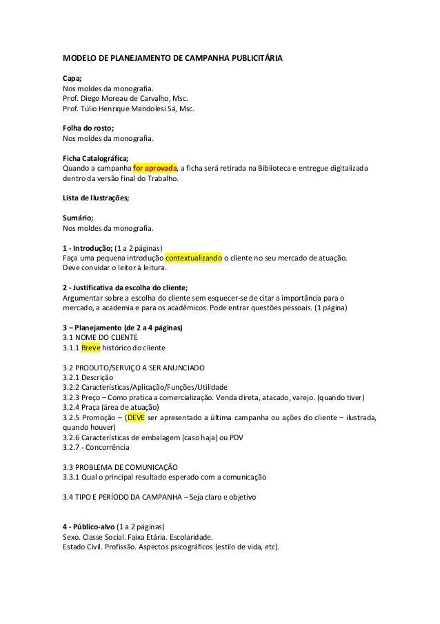 MODELO DE PLANEJAMENTO DE CAMPANHA PUBLICITÁRIA Capa; Nos moldes da monografia. Prof. Diego Moreau de Carvalho, Msc. Prof....
