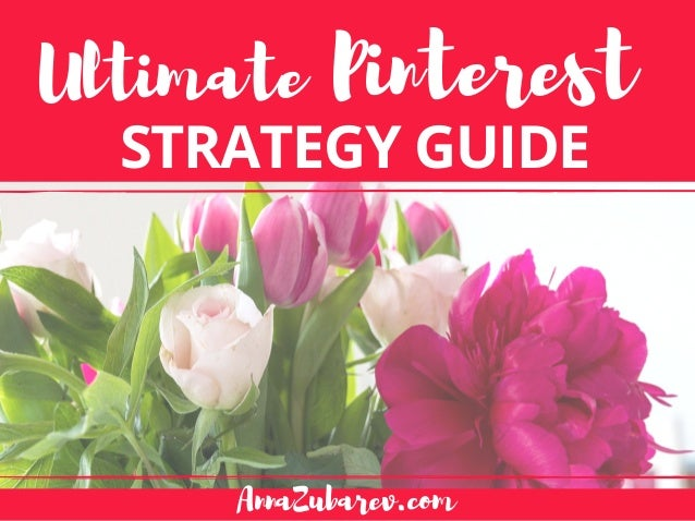 Ultimate Pinterest STRATEGY GUIDE AnnaZubarev.com