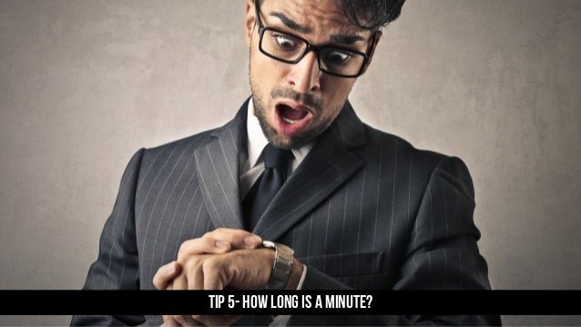 TIP 5- How long is a minute?