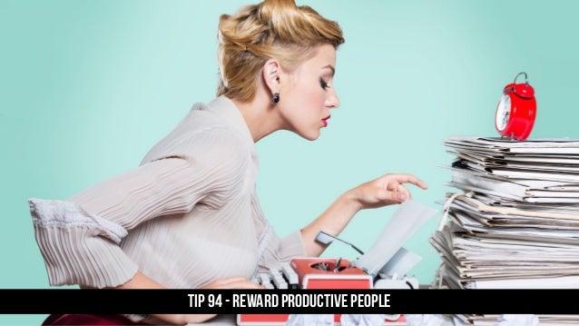 TIP 94 - REWARD PRODUCTIVE PEOPLE
