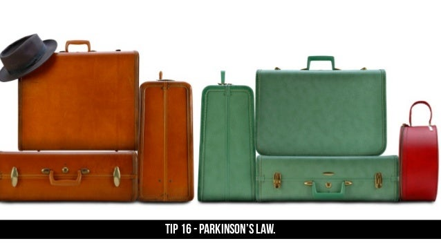 TIP 16 - Parkinson's Law.