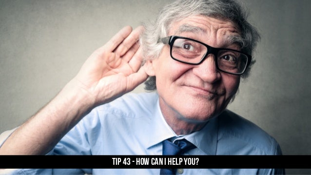 TIP 43 - How can I help you?