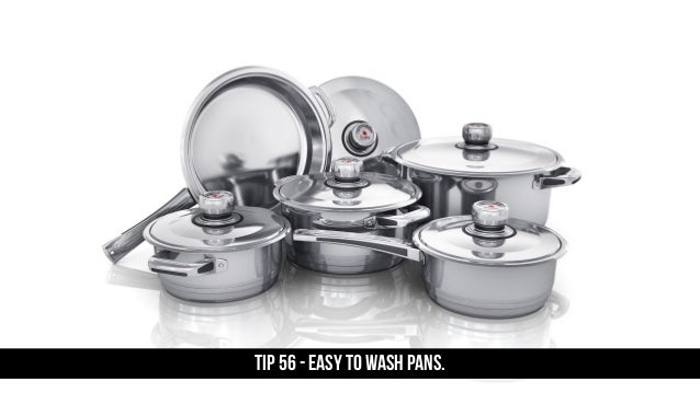 TIP 56 - Easy to wash pans.