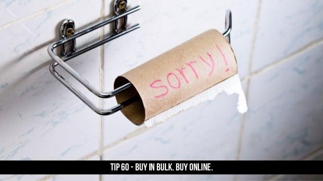 TIP 60 - Buy in bulk. Buy online.