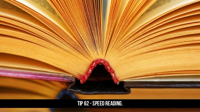 TIP 62 - Speed Reading.