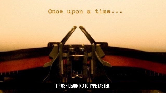 TIP 63 - Learning to type faster.