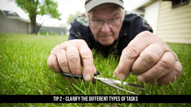 TIP 2 - CLARIFY THE DIFFERENT Types of tasks