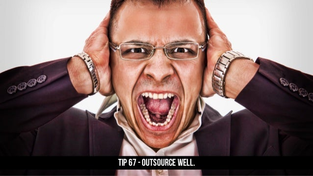 TIP 67 - Outsource well.