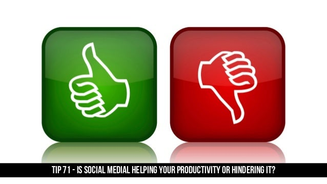 TIP 71 - Is social medial helping your productivity or hindering it?