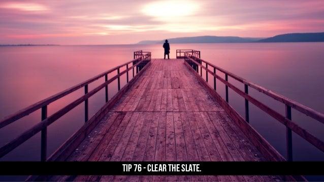TIP 76 - Clear the slate.