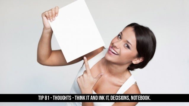 TIP 81 - Thoughts - think it and ink it, decisions, notebook.