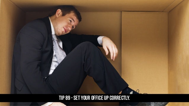 TIP 89 - Set your office up correctly.