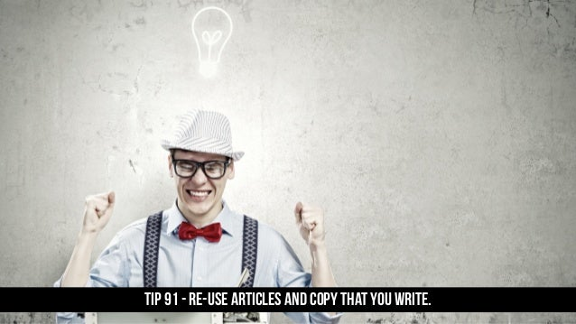 TIP 91 - Re-use articles and copy that you write.