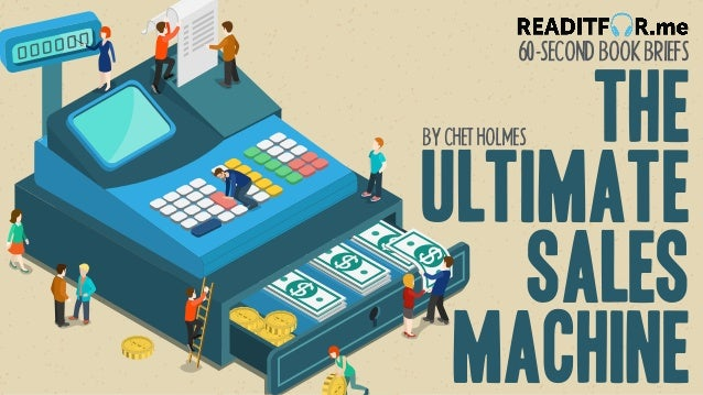 The Ultimate Sales Machine BYCHETHOLMES 60-SECONDBOOKBRIEFS