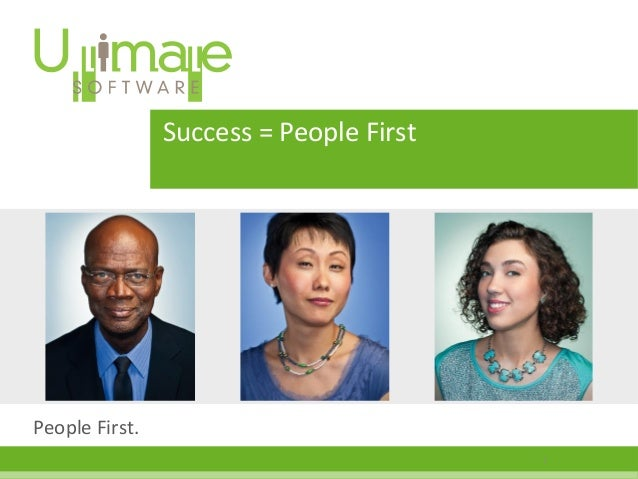 People First. 1 Success = People First