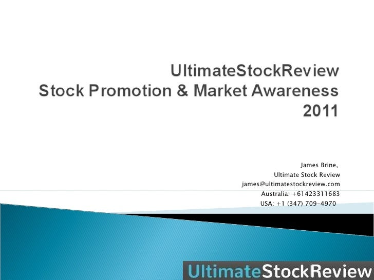 James Brine,  Ultimate Stock Review  james@ultimatestockreview.com Australia: +61423311683 USA: +1 (347) 709-4970