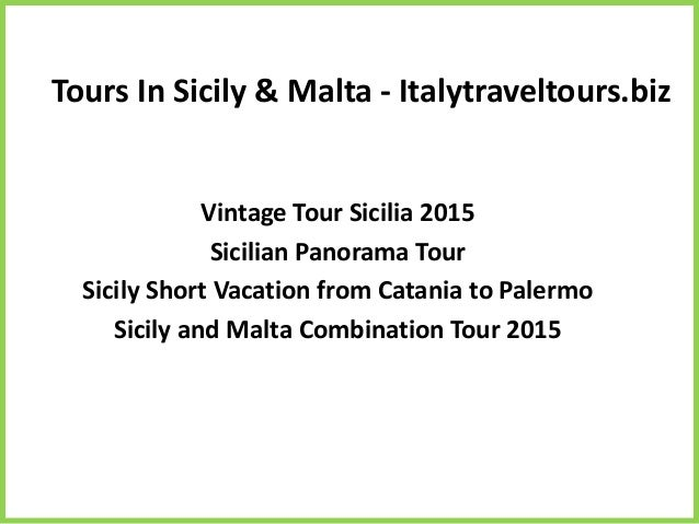 Find the Ultimate Tour in Sicily & Malta- Italytraveltours