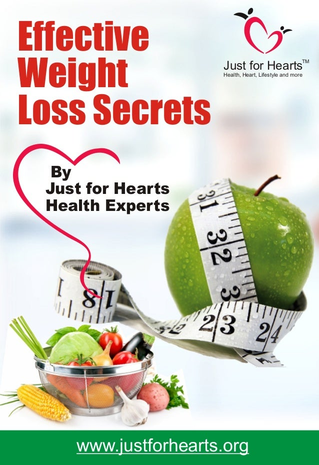 By Just for Hearts Health Experts Just for Hearts Health, Heart, Lifestyle and more TM www.justforhearts.org Effective Wei...