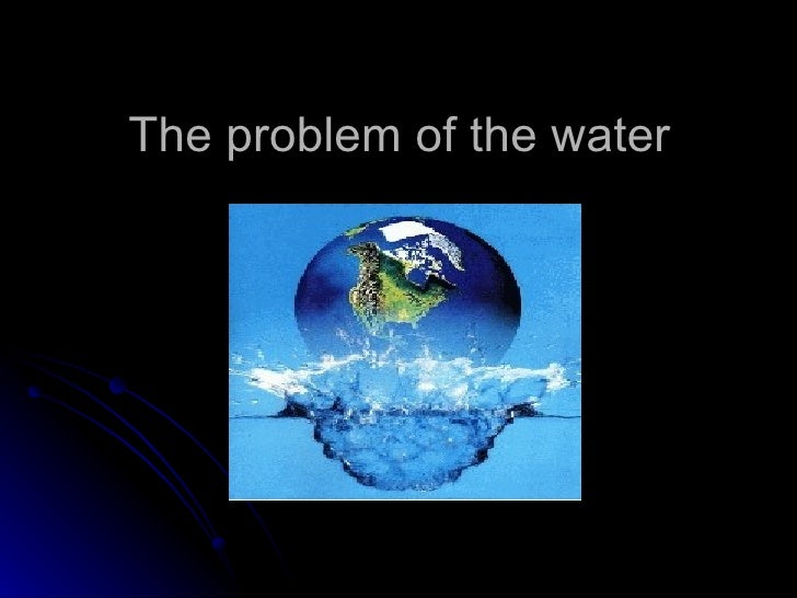 The problem of the water