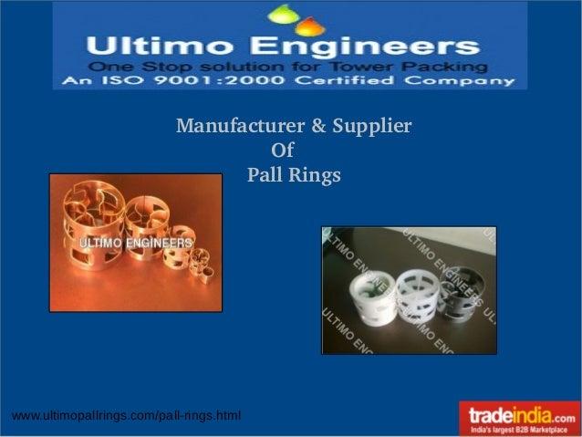 www.ultimopallrings.com/pall-rings.html Manufacturer&Supplier Of PallRings