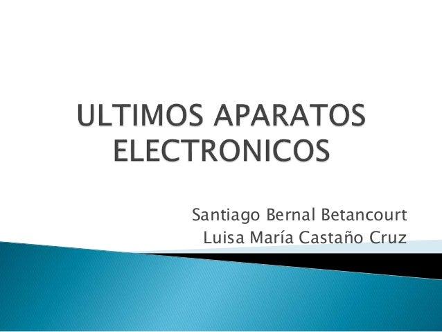 Santiago Bernal Betancourt Luisa María Castaño Cruz