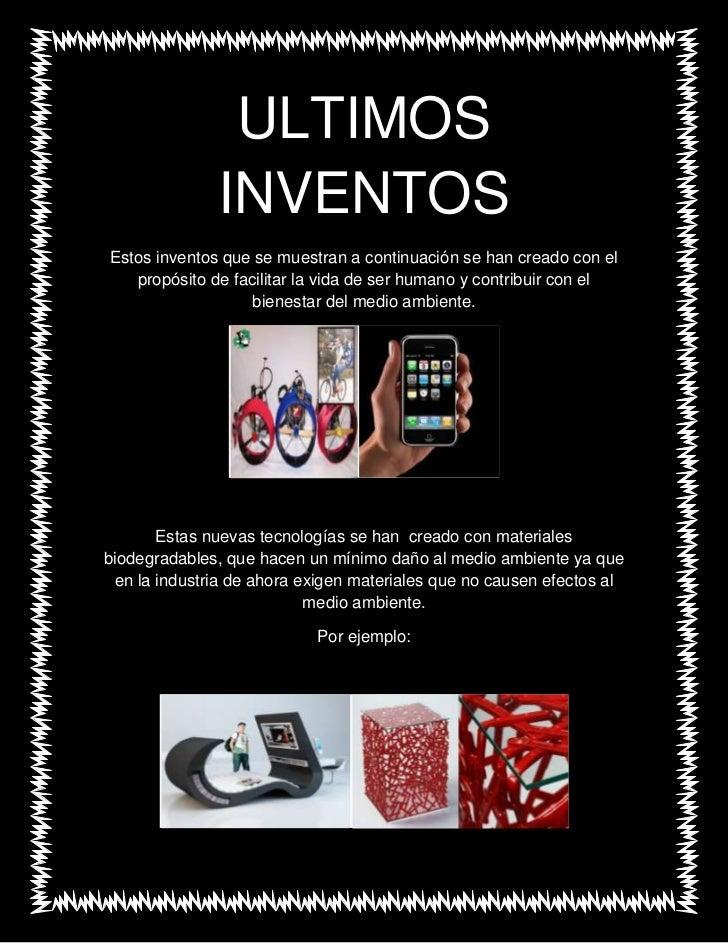 ULTIMOS INVENTOS<br />Estos inventos que se muestran a continuación se han creado con el propósito de facilitar la vida de...
