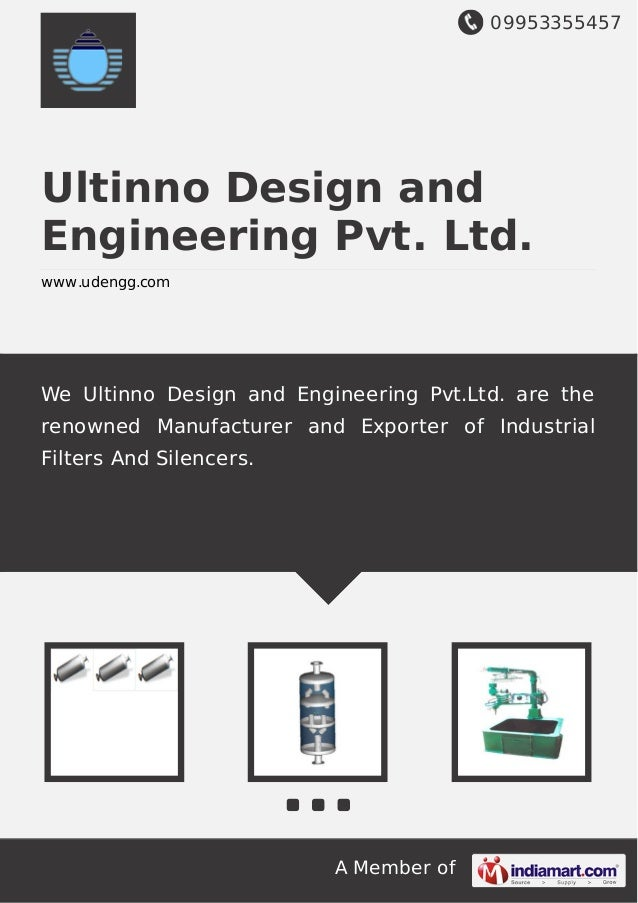 09953355457 A Member of Ultinno Design and Engineering Pvt. Ltd. www.udengg.com We Ultinno Design and Engineering Pvt.Ltd....