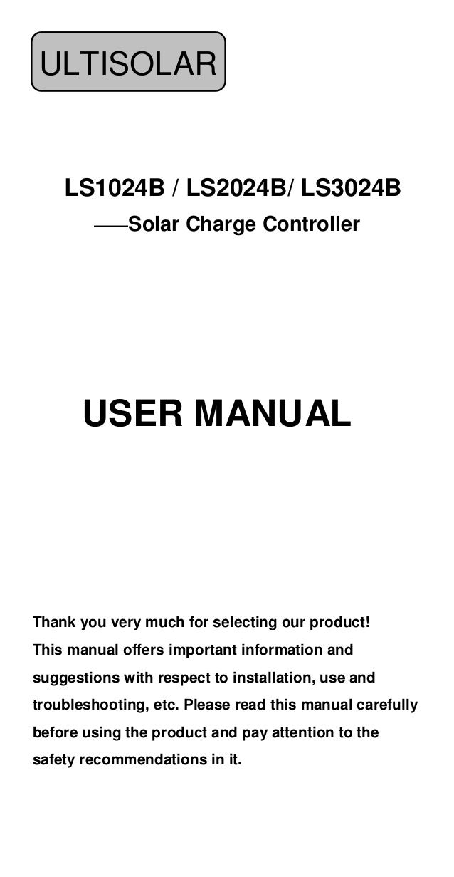 ULTISOLAR  LS1024B / LS2024B/ LS3024B ——Solar Charge Controller  USER MANUAL  Thank you very much for selecting our produc...