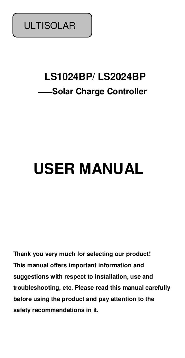LS1024BP/ LS2024BP ——Solar Charge Controller Thank you very much for selecting our product! This manual offers important i...
