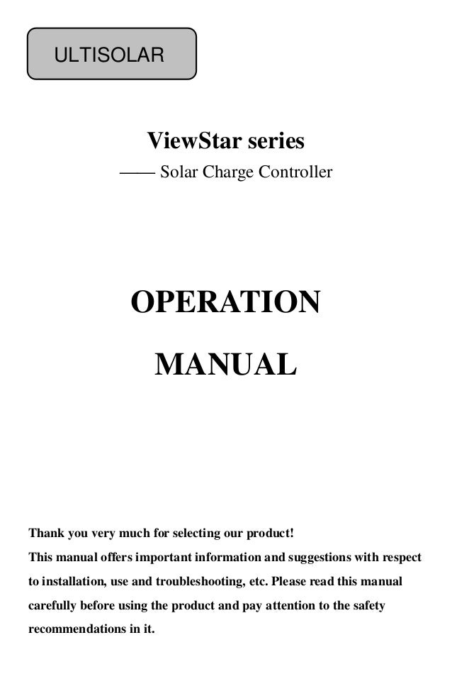 ViewStar series —— Solar Charge Controller Thank you very much for selecting our product! This manual offers important inf...