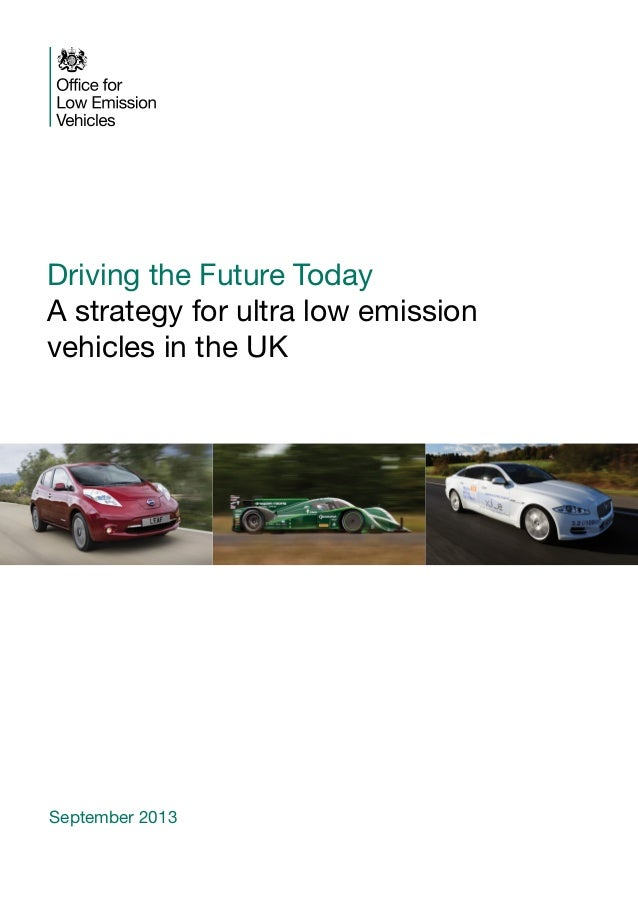Driving the Future Today A strategy for ultra low emission vehicles in the UK  September 2013