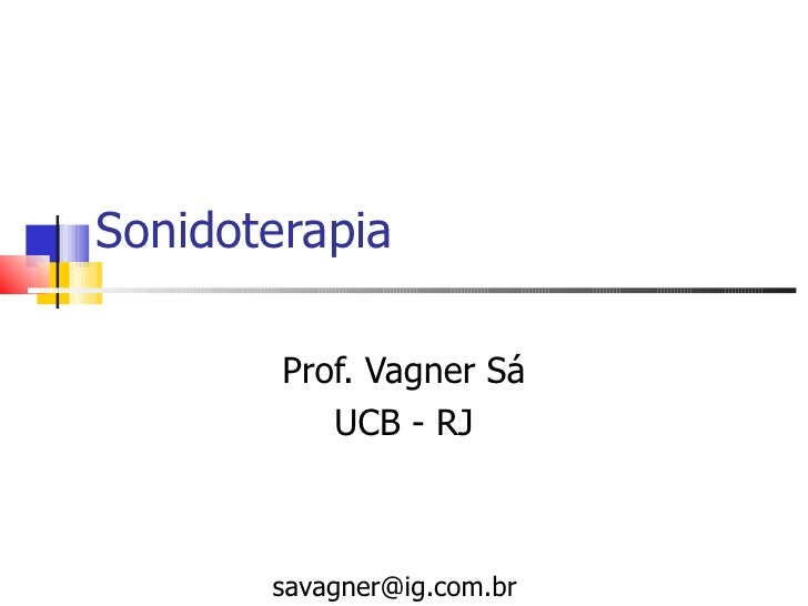 Sonidoterapia          Prof. Vagner Sá            UCB - RJ