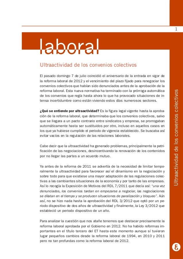 Ultraactividad de los convenios colectivos El pasado domingo 7 de julio coincidió el aniversario de la entrada en vigor de...