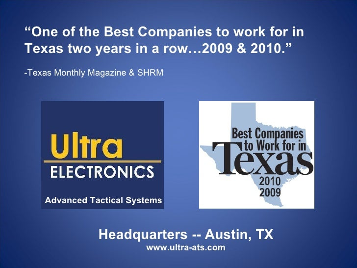 """ One of the Best Companies to work for in Texas two years in a row…2009 & 2010."" -Texas Monthly Magazine & SHRM Advanced ..."
