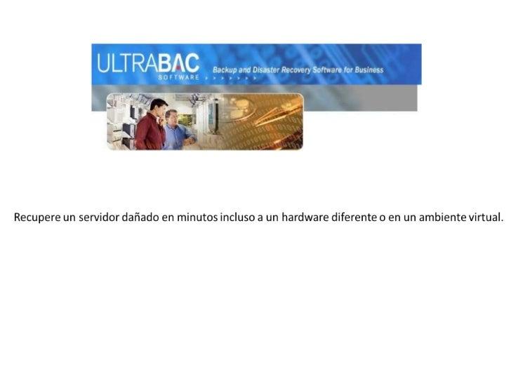 Ultrabac es el software de respaldo para Windows en caso de desastre para proteger lossistemas y bases de datos de posible...