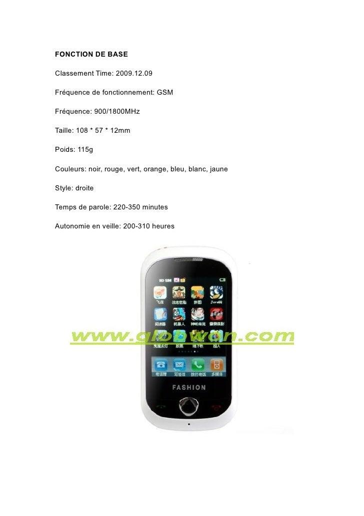 FONCTION DE BASE  Classement Time: 2009.12.09  Fréquence de fonctionnement: GSM  Fréquence: 900/1800MHz  Taille: 108 * 57 ...