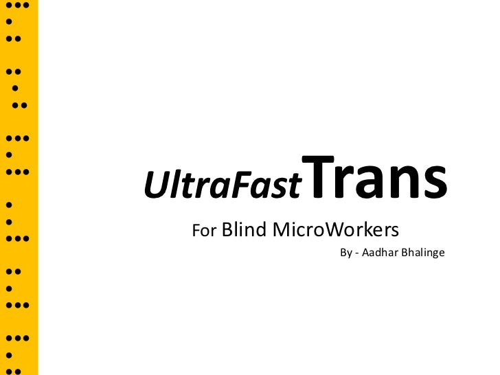 ●●●●●●●● ● ●●●●●●      UltraFastTrans●●●●●●●●     For Blind MicroWorkers                       By - Aadhar Bhalinge●●●●●●●...