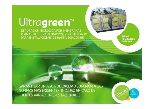 Ultragreen                   ™                        DEPURACIÓN BIOLÓGICA POR MEMBRANAS                        PLANAS DE ...