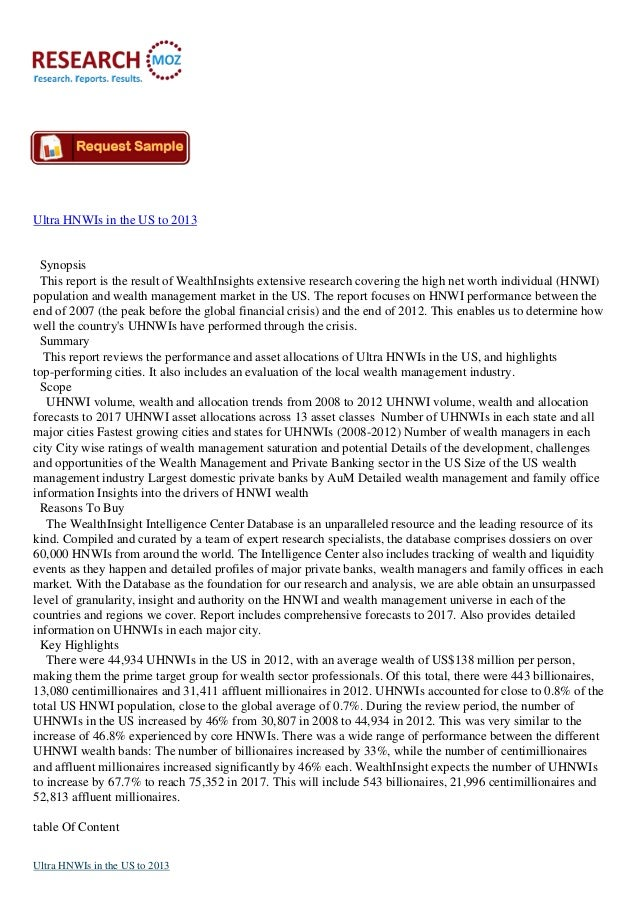 Ultra HNWIs in the US to 2013  Synopsis This report is the result of WealthInsights extensive research covering the high n...