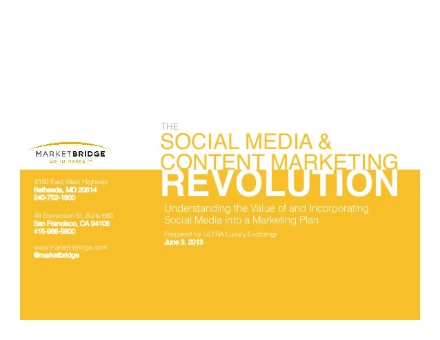 1	   ©2012 MarketBridge Corp.– 1 –!THE!REVOLUTION!SOCIAL MEDIA &!CONTENT MARKETING!Understanding the Value of and Incorpor...