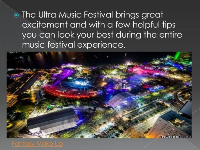    The Ultra Music Festival brings great    excitement and with a few helpful tips    you can look your best during the e...
