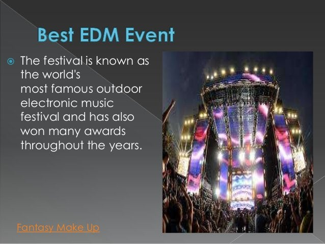    The festival is known as    the worlds    most famous outdoor    electronic music    festival and has also    won many...