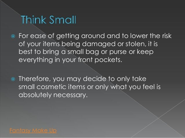    For ease of getting around and to lower the risk    of your items being damaged or stolen, it is    best to bring a sm...