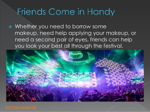    Whether you need to borrow some     makeup, need help applying your makeup, or     need a second pair of eyes, friends...