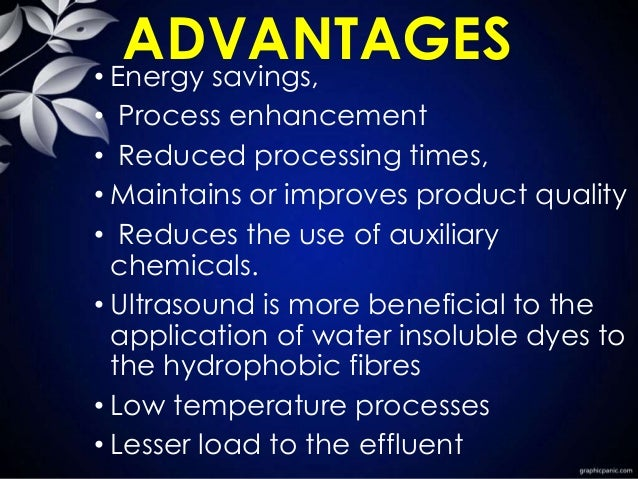 ADVANTAGES• Energy savings, • Process enhancement • Reduced processing times, • Maintains or improves product quality • Re...