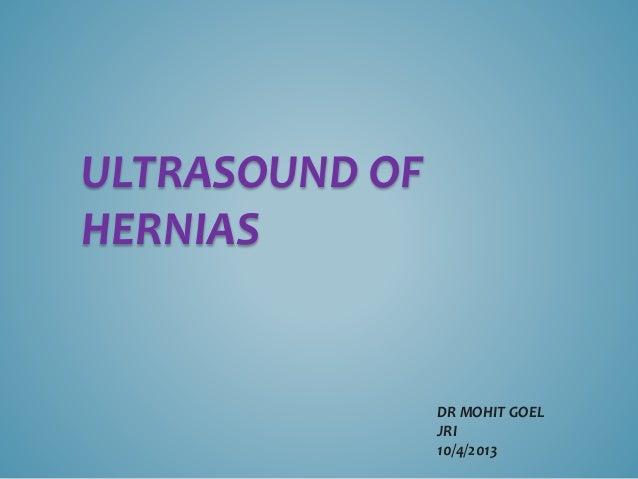 ULTRASOUND OF HERNIAS DR MOHIT GOEL JRI 10/4/2013