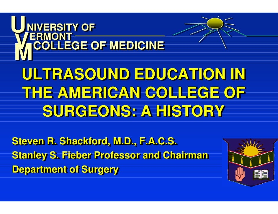 UNIVERSITY OF  NIVERSITY OF V COLLEGE OF MEDICINE M  ERMONT   ERMONT    COLLEGE OF MEDICINE   ULTRASOUND EDUCATION IN  THE...