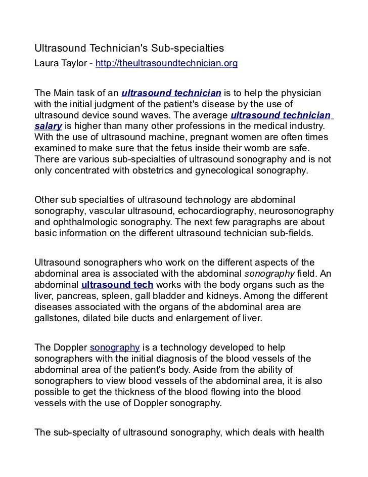 Ultrasound Technicians Sub-specialtiesLaura Taylor - http://theultrasoundtechnician.orgThe Main task of an ultrasound tech...